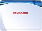 CHƯƠNG 4:KEYBOARD