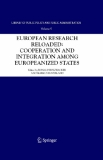 EUROPEAN RESEARCH RELOADED: COOPERATION AND INTEGRATION AMONG EUROPEANIZED STATES