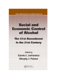 Social and Economic Control of Alcohol The 21st Amendment in the 21st Century