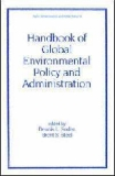 Handbook of Global Environmental Policy and Administration