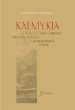 KALMYKIA IN RUSSIA'S PAST AND PRESENT NATIONAL POLICIES AND ADMINISTRATIVE SYSTEM