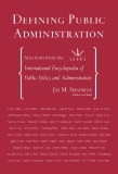 Defining Public Administration: Selections from the International Encyclopedia of Public Policy and Administration