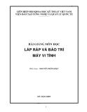 Bài giảng: Lắp ráp và bảo trì máy vi tính - Nguyễn Đăng Hậu