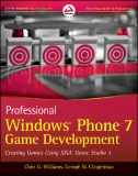 Professional Windows Phone 7 Game Development: Creating Games using XNA Game Studio 4