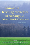 Innovative Teaching Strategies in Nursing and Related Health Professions Fifth Edition