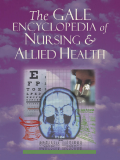 The GALE ENCYCLOPEDIA of Nursing & Allied Health