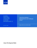 WORKING PAPER SERIES ON REGIONAL ECONOMIC INTEGRATION NO. 22: India's Bond Market— Developments and Challenges  Ahead