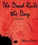 """""""The Dead Rule the Day"""""""