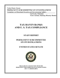 TAX HAVEN BANKS AND U. S. TAX COMPLIANCE - PERMANENT SUBCOMMITTEE ON INVESTIGATIONS
