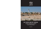 BY HOOK AND BY CROOK - Israeli Settlement Policy in the West Bank