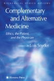 COMPLEMENTARY AND ALTERNATIVE MEDICINE ETHICS, THE PATIENT, AND THE PHYSICIAN