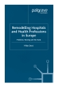 Remodelling Hospitals and Health Professions in Europe