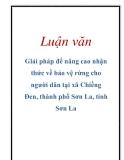 Luận văn: Giải pháp để nâng cao nhận thức về bảo vệ rừng cho người dân tại xã Chiềng Đen, thành phố Sơn La, tỉnh Sơn La