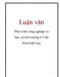Luận văn: Phát triển công nghiệp và bảo vệ môi trường ở Việt Nam hiện nay
