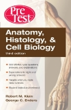 Anatomy, Histology, and Cell Biology PreTestTM Self-Assessment and Review