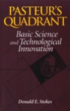 Pasteurs Quadrant: Basic Science and Technological Innovation