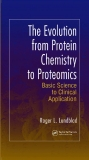 The Evolution from Protein Chemistry to Proteomics Basic Science to Clinical Application