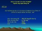 Đề tài: HỆ THỐNG QUẢN LÝ TÀI SẢN CỐ ĐỊNH CỦA CÔNG TY CPTM VÀ PHẦN MỀM TIN HỌC