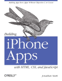 Building iPhone Apps with HTML, CSS, and JavaScript - Making App Store Apps Without Objective-C or Cocoa