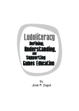 Ludoliteracy Defining, Understanding, and supporting Games Education