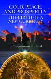Gold, Peace, and Prosperity..Gold, Peace, and Prosperity:The Birth of a New Currency Second