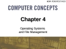 Chapter 4: Operating Systems and File Management