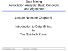 Data Mining Association Analysis: Basic Concepts and Algorithms Lecture Notes for Chapter 6 Introduction to Data Mining