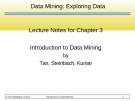 Data Mining: Exploring Data  Lecture Notes for Chapter 3 Introduction to Data Mining
