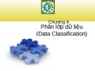 Khai phá dữ liệu - Chương 4: Phân lớp dữ liệu