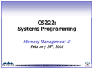 CS222: Systems Programming Memory Management III