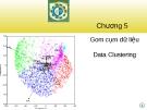Khai phá dữ liệu - Chương 5: Gom cụm dữ liệu