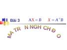 Bài gairng: Đại số tuyến tính - Bài 3. Ma trận nghịch đảo
