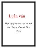 Luận văn: Thực trạng dịch vụ vận tải biển của công ty Vinashin New World