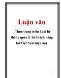 Luận văn: Thực trạng triển khai hệ thống quản lý hệ khách hàng tại Việt Nam hiện nay