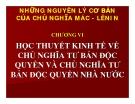 CHƯƠNG VI  HỌC THUYẾT KINH TẾ VỀ CHỦ NGHĨA TƯ BẢN ĐỘC QUYỀN VÀ CHỦ NGHĨA TƯ BẢN ĐỘC QUYỀN NHÀ NƯỚ