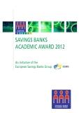 SAVINGS BANKS ACADEMIC AWARD 2012: An Initiative of the European Savings Banks Group