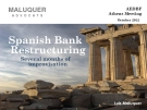Spanish Bank  Restructuring  Several months of  improvisation