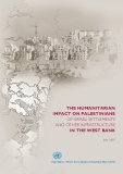 THE HUMANITARIAN IMPACT ON PALESTINIANS OF ISRAELI SETTLEMENTS    AND OTHER INFRASTRUCTURE    IN THE WEST BANK