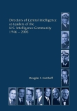 Directors of Central  Intelligence as Leaders of the U.S. Intelligence Community 1946 - 2005