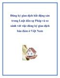 Đăng ký giao dịch bất động sản trong Luật dân sự Pháp và so sánh với việc đăng ký giao dịch bảo đảm ở Việt Nam