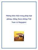 Những khác biệt trong pháp luật phòng, chống tham nhũng Việt  Nam và Singapore