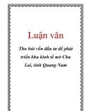Luận văn về Thu hút vốn đầu tư để phát triển khu kinh tế mở Chu Lai, tỉnh Quang Nam