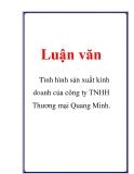 Luận văn: Tình hình sản xuất kinh doanh của công ty TNHH Thương mại Quang Minh.