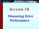Measuring Drive Performance