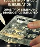 SUCCESS IN ARTIFICIAL INSEMINATION - QUALITY OF SEMEN AND DIAGNOSTICS EMPLOYED