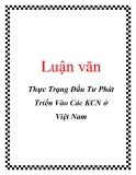 Luận văn: Thực Trạng Đầu Tư Phát Triển Vào Các KCN ở Việt Nam
