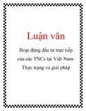 Luận văn: Hoạt động đầu tư trực tiếp của các TNCs tại Việt NamThực trạng và giải pháp