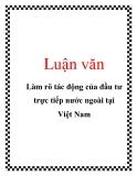 Luận văn: Làm rõ tác động của đầu tư trực tiếp nước ngoài tại Việt Nam