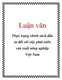 Luận văn: Thực trạng chính sách đầu tư đối với việc phát triển sản xuất nông nghiệp Việt Nam