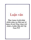 Luận văn: Thực trạng và giải pháp nhằm nâng cao hiệu quả sử dụng vốn tại Tổng công ty tài chính cổ phần Dầu khí Việt Nam PVF
